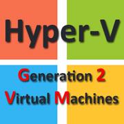 Hyper-V i 2 generacja maszyn wirtualnych